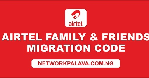 Airtel family and friends migration code.